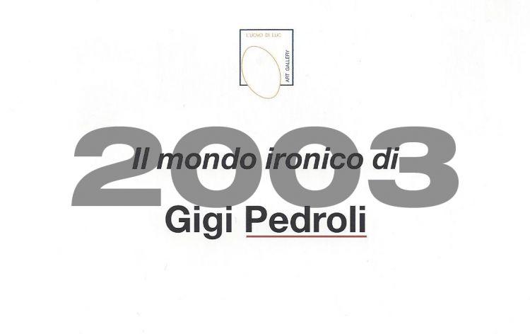 """""""Il mondo ironico di Gigi Pedroli"""""""