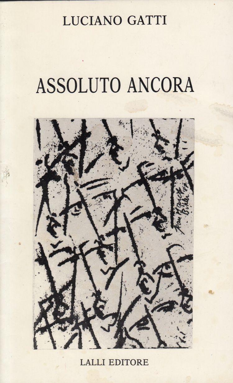 """GATTI Luciano Raccolta di poesie di Luciano Gatti, """"Assoluto ancora"""""""