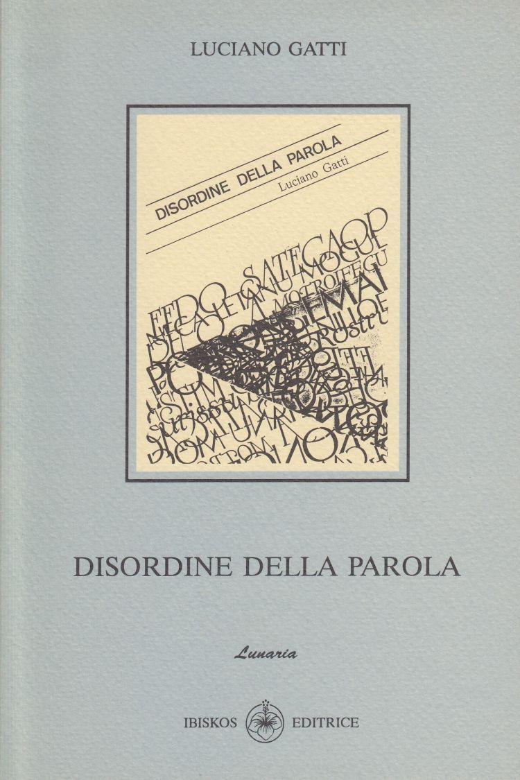 """GATTI Luciano Raccolta di poesie di Luciano Gatti, """"Disordine della parola"""""""