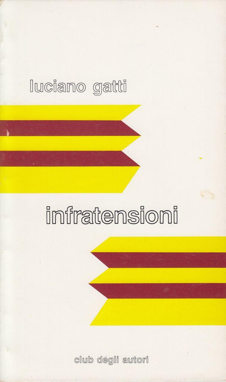 """GATTI Luciano Raccolta di poesie di Luciano Gatti, """"Infratensioni"""""""