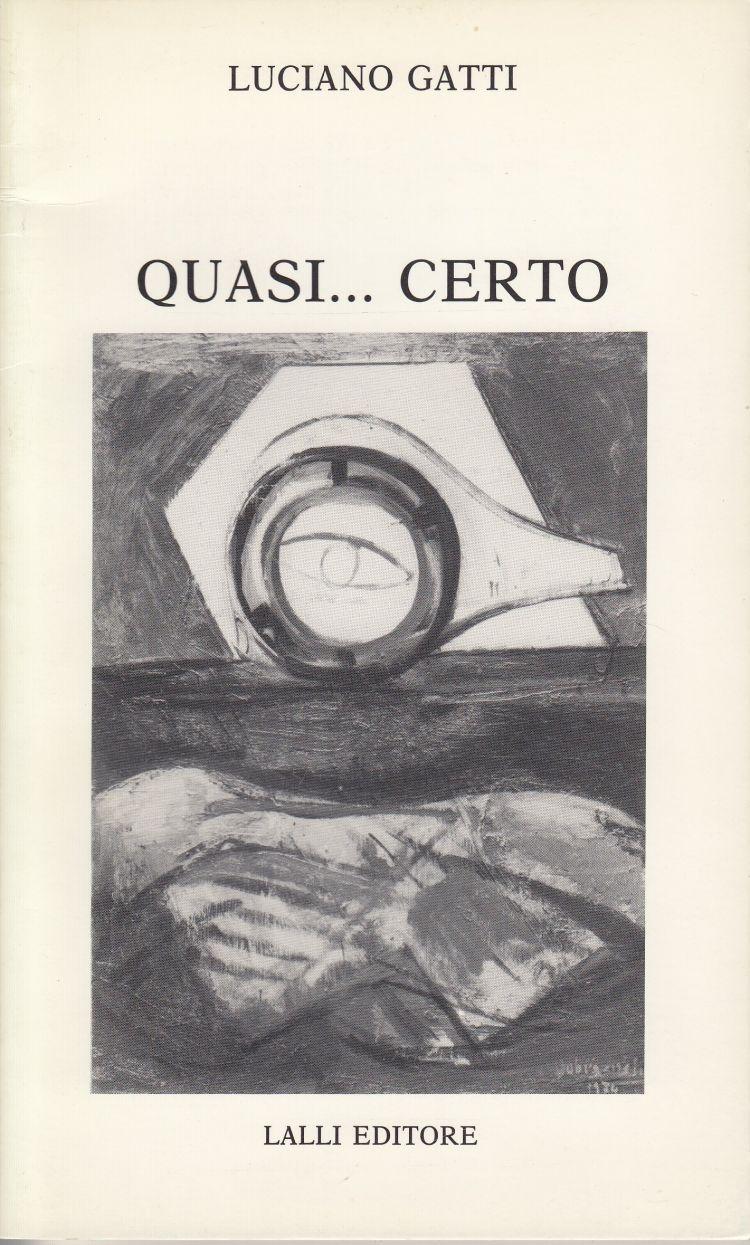 """GATTI Luciano Raccolta di poesie di Luciano Gatti, """"Quasi... certo"""""""